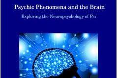 Psychic Phenomena and the Brain: Exploring the