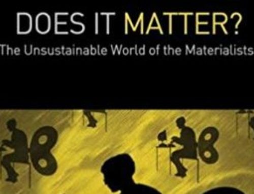 Does It Matter? The Unsustainable World of the Materialists