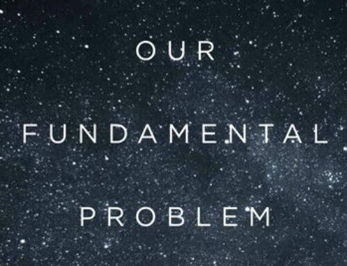 Our Fundamental Problem – Nicholas Maxwell