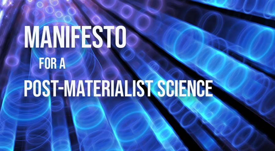 Manifesto for a post-materialist science