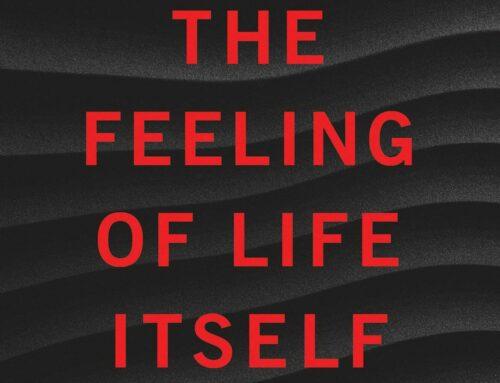 The Feeling of Life Itself – Christof Koch